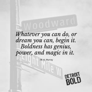boldness has genius